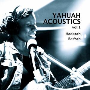 YAHUAH ACOUSTICS Vol.1 Hadarah BatYah